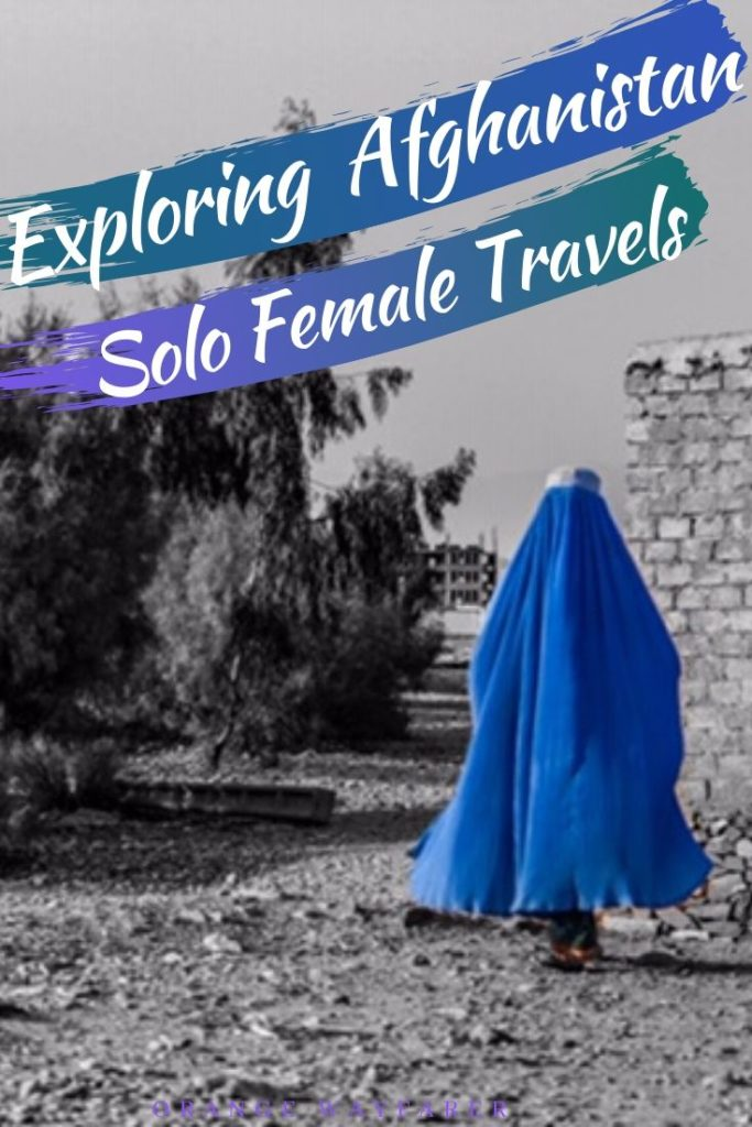 Traveling in Afghanistan could be a challenge, especially if you are a solo female traveller. However it is possible with grit and bit of planning. Kanika Gupta shares all tricks. #afghanistan #afghan #darktourism #wartourism #Afghanistanfood #afghanistanculture  #afghanistantravel #afghanistansolofemaletravel
